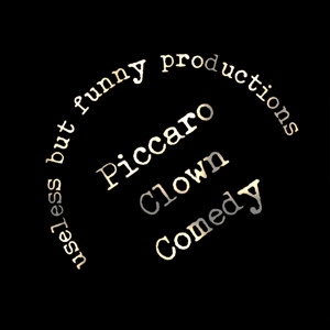Piccaro Clown Comedy: unseless but funny productions